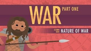 War&Human Nature: Crash Course World History 204