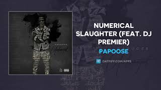 Papoose Numerical Slaughter Feat Dj Premier