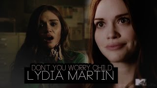 Lydia Martin || Don't you worry child