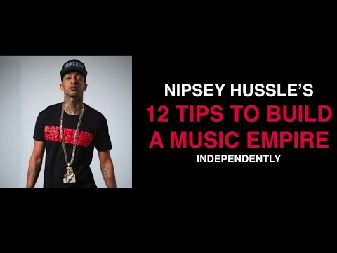 , title : 'Nipsey Hussle's 12 Tips To Build An INDEPENDENT Music Empire'