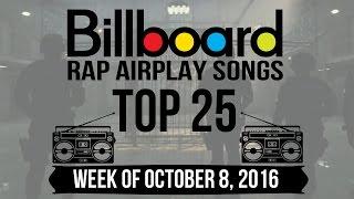 Top 25 - Billboard Rap Airplay Songs | Week of October 8, 2016