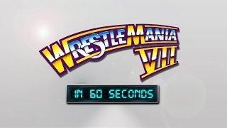 WrestleMania In 60 Seconds: WrestleMania VII
