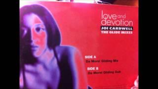 Joi Cardwell - Love And Devotion (Da Morel Gliding Mix)