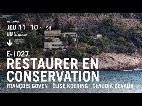 La villa E1027, restaurer en conservation. Avec François Goven, Élise Koering, Claudia Devaux.
