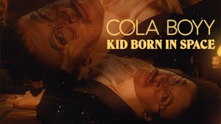 "Cola Boyy – ""Kid Born in Space"" (feat. MGMT)"