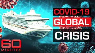 Coronavirus crisis: Passengers dying after contracting virus on cruise ships | 60 Minutes Australia