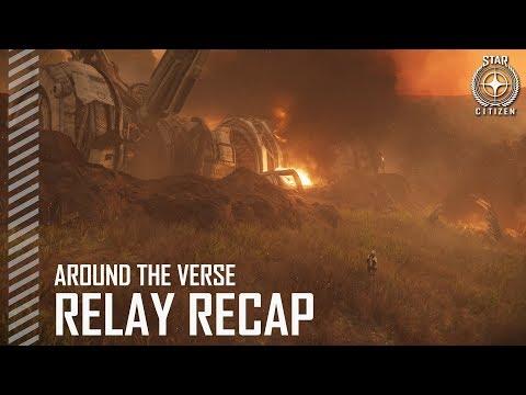 Star Citizen: Around the Verse - Relay Recap