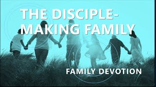 How To Lead A Family Devotion-Part 1