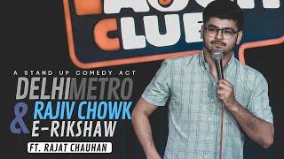 Delhi Metro, Rajiv chowk & E-rickshaw | Stand-up comedy by Rajat Chauhan (Fifth video)
