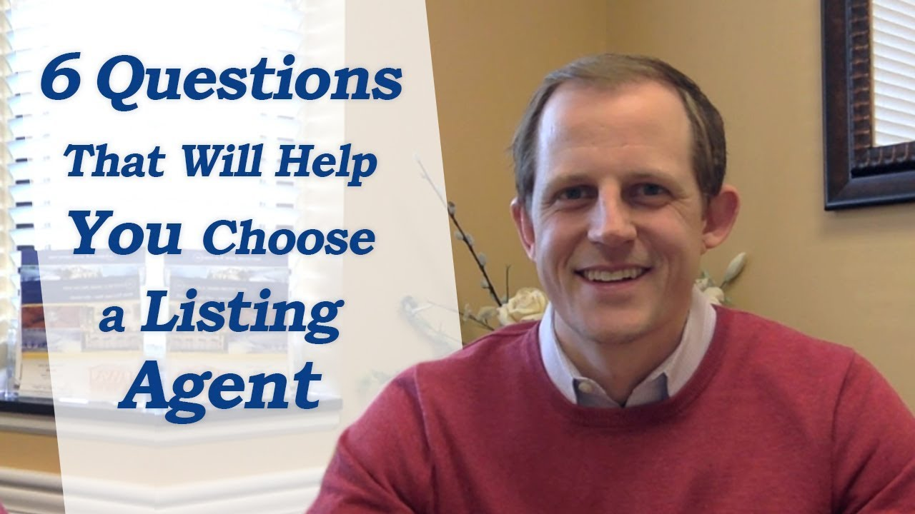 6 Questions That Will Help You Choose a Listing Agent
