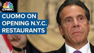 Governor Andrew Cuomo on opening New York City restaurants