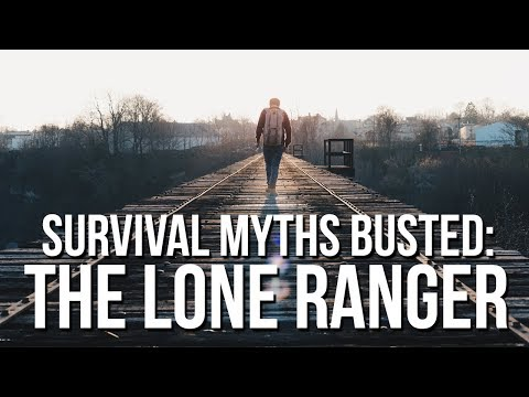 Survival Myths Busted - The Lone Ranger