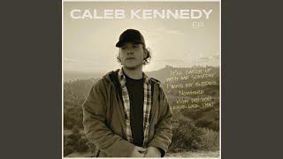 Caleb Kennedy Why Did You Leave Like That