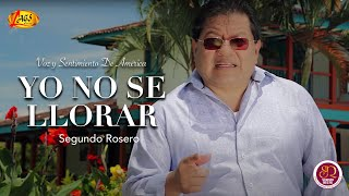 Yo no se llorar  - Segundo Rosero  (Video)