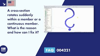 FAQ 004221 | The cross-section suddenly twists within the member or continuous member. 