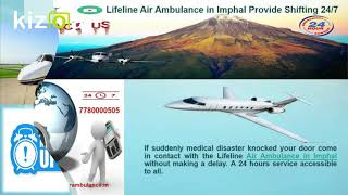 Lifeline Air Ambulance in Imphal Seminal in Emergency Shifting