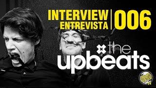 Interview   Entrevista   #006 - The Upbeats