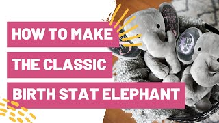 How To Make The Classic Birth Stat Elephant With Cricut
