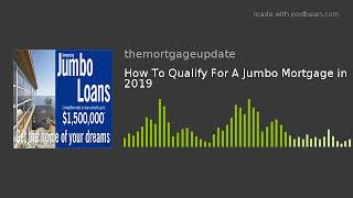 How To Qualify For A Jumbo Loan in 2020