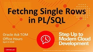 Ask TOM Office Hours: Fetching Single Rows in PL/SQL