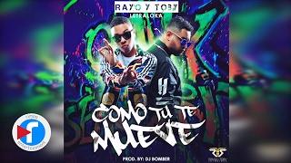 Como Tu Te Mueve - Rayo y Toby (Audio Oficial)