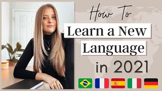 How to Learn a New Language in 2021 🇮🇹 🇫🇷 🇩🇪  Language Study Plan for 2021