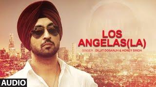 Los Angelas La Diljit Dosanjh  Punjabi Audio Song  Yo Yo Honey Singh  TSeries Apna Punjab