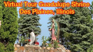 A VIRTUAL TOUR TO THE SHRINE OF OUR LADY OF GUADALUPE #virtualtour #guadalupe #desplaines #MamaMary
