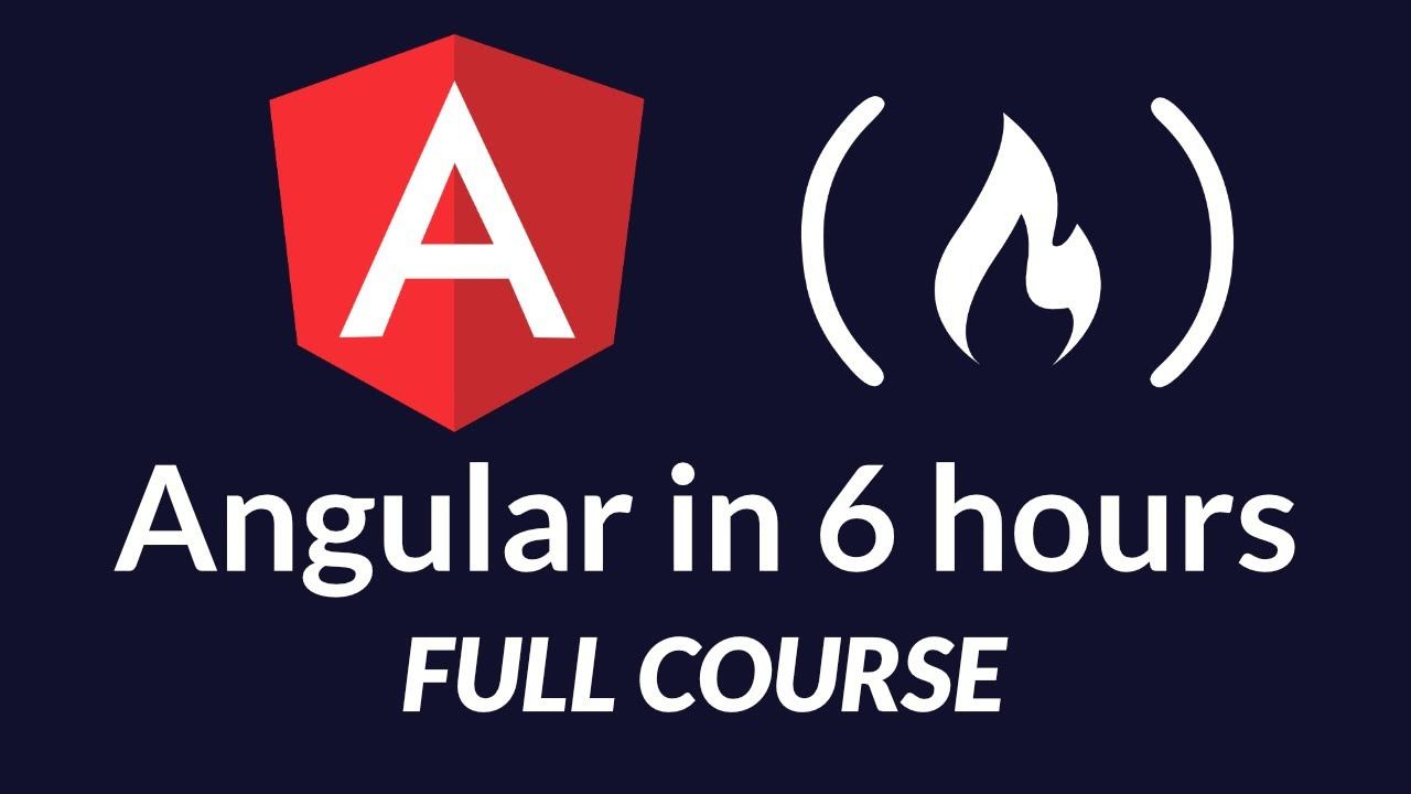 Learn Angular - Full Tutorial Course