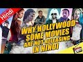 Why Hollywood Some Movies Are Not Releasing In Hindi