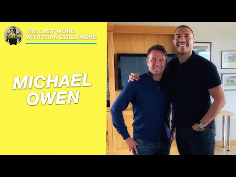 The Last Word with Stan Collymore - Michael Owen Interview