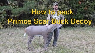 How to Pack Primos Scar Buck Decoy