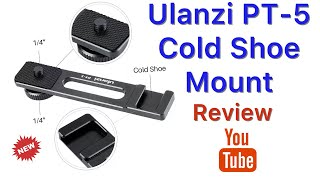 ULANZI PT-5 Vlog Cold Shoe Bracket Extension Bar REVIEW