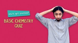 Who'll Get Punished? | Basic Chemistry Quiz? | Ok Tested