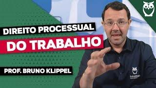 Direito Processual do Trabalho: Prof. Bruno Klippel