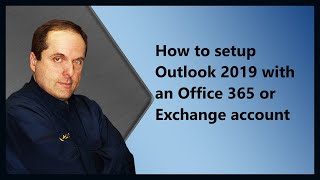 How to setup Outlook 2019 with an Office 365 or Exchange account