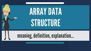 What is ARRAY DATA STRUCTURE? What does ARRAY DATA STRUCTURE mean? ARRAY DATA STRUCTURE meaning