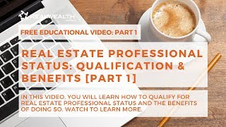 Real Estate Professional Status: Qualification & Benefits [Part 1]