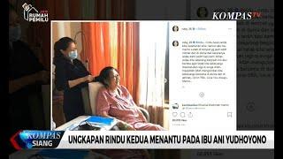 Ungkapan Rindu Kedua Menantu Pada Ibu Ani Yudhoyono