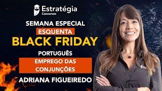 Semana Especial Esquenta Black Friday - Português: Emprego das Conjunções
