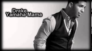 Drake Feat. Chris Brown - Yamaha Mama (Lyrics)