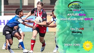 Asia Rugby U18 Girls Live Day 2 #ARu18Girls