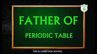 Who is Father of Periodic table