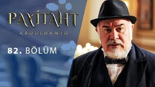 Payitaht Abdulhamid episode 82 with English subtitles Full HD