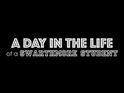 A Day In The Life Of A Swarthmore Student