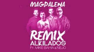Magdalena (Musica - Remix) - Alkilados (Video)