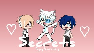 Secrets- Ep1- Gay Love Story- GachaVerse- READ DISC!