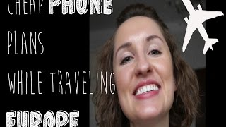 Cheapest ways to use your phone while visiting Europe, SIM cards- Tubleweed Traveler