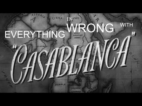 EVERYTHING WRONG WITH CASABLANCA in 1400000000000000000000000000000000000 minutes or less