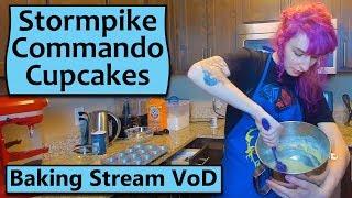 Stormpike Commando Cupcakes - Baking Stream VoD